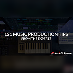 Audio Skills - Music Production Tips